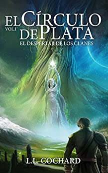 El Despertar De Los Clanes: Libro 1 De La Trilogía Del Círculo De Plata por L.l. Cochard epub