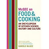 McGee on Food and Cooking: An Encyclopedia of Kitchen Science, History and Culture by Harold Mcgee (8-Nov-2004) Hardcover