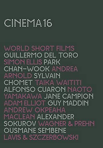 World Short Films: Cinema 16 (Wasp / Judgment / Sikumi / Dona Lupe / the Old Lady and the Pigeons / Attack on a Bakery / Two Cars, One Night / Sonata for Hitler / My...) by Isabella Rossellini