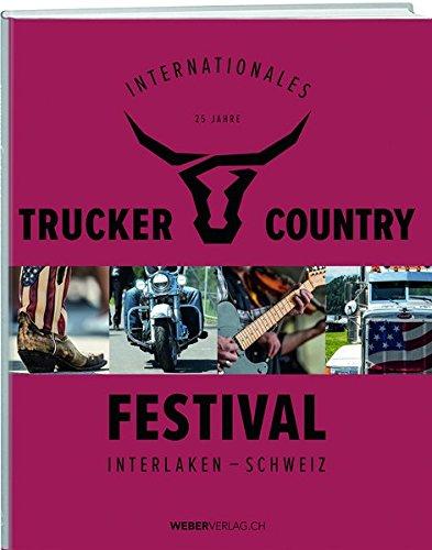 25 Jahre internationales Trucker und Countryfestival Interlaken