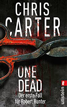 One Dead: Novella - Der erste Fall für Robert Hunter (Ein Hunter-und-Garcia-Thriller) von [Carter, Chris]