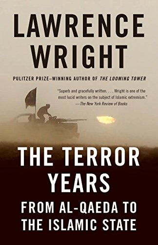 The Terror Years: From al-Qaeda to the Islamic State (Wright The Looming Tower)