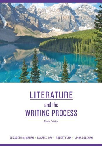 Literature and the Writing Process (9th Edition) 9th by Elizabeth McMahan, Susan X. Day, Robert W. Funk, Linda S. Co (2010) Paperback