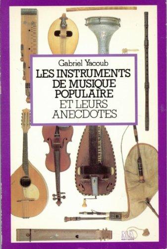 Les Instruments de musique populaire et leurs anecdotes