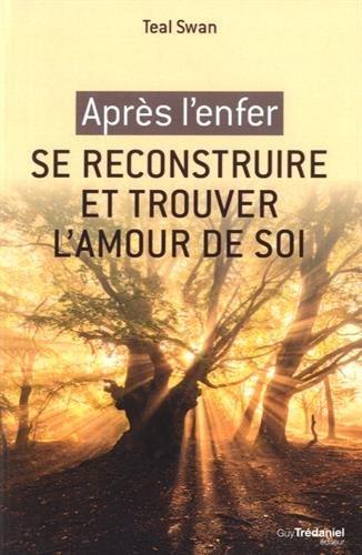 Après l'enfer, se reconstruire et trouver l'amour de soi par