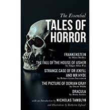 The Essential Tales of Horror with an Introduction by Nicholas Tamblyn, and Illustrations by Katherine Eglund (English Edition)