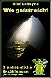 Wie geistreich! - Leseprobe: 3 von 12 unheimlichen Erzählungen