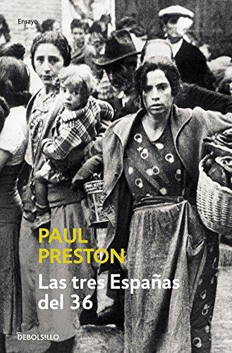Las tres Españas del 36 (ENSAYO-HISTORIA) por Paul Preston
