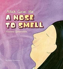 Allah Gave Me A Nose To Smell (allah The Maker) por Stevan Stratford epub