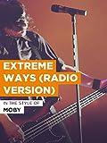 Extreme Ways (Radio Version) im Stil von