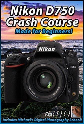 Nikon D750 Crash Course Training Tutorial DVD   Made for Beginners! by Michael The Maven Nikon Dvd