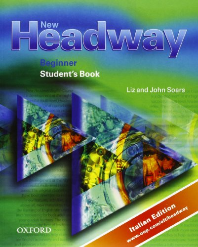 New headway. Beginner Student's Book + Workbook. Con CD ROM (Student's Workbook) . Per le Scuole superiori