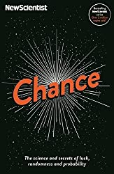 Chance: The science and secrets of luck, randomness and probability (New Scientist) by New Scientist (2015-11-05)