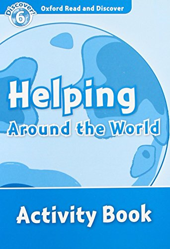 Oxford Read and Discover 6. Helping Around the World Activity Book