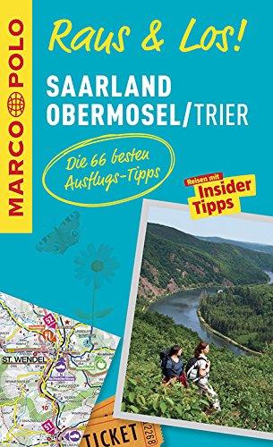 Raus & Los! Saarland, Obermosel, Trier: Der Erlebnisführer mit großer Erlebniskarte