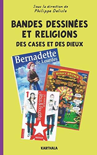 Bandes dessinées et religions - Des cases et des dieux (Esprit BD) par Philippe Delisle
