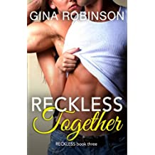 Reckless Together: A Contemporary New Adult College Romance: Volume 3 (The Reckless Series)