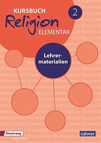 Kursbuch Religion Elementar 2 Neuausgabe: Lehrermaterialien (Kursbuch Religion Elementar Neuausgabe 2016)