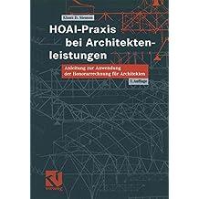 HOAI-Praxis bei Architektenleistungen: Anleitungen zur Anwendung der Honorarrechnung für Architekten