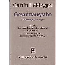 Gesamtausgabe, Bd. 61: II, Abteilung - Vorlesungen. Phänomenologische Interpretationen zu Aristoteles
