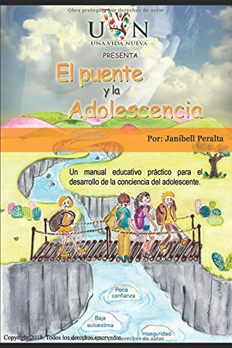 El puente y la adolescencia: Manual de ejercicio práctico para el desarrollo de la conciencia del adolescente. por Janibell Peralta