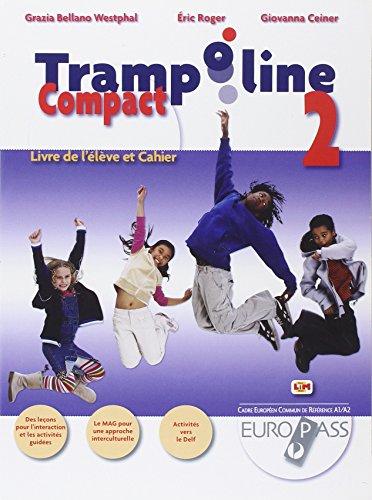 Trampoline compact. Livre de l'lve et cahier. Per la Scuola media. Con CD Audio. Con espansione online: 2