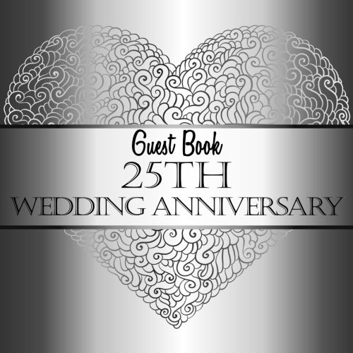 Guest Book 25th Wedding Anniversary: 25th Anniversary Guest Book (V2)