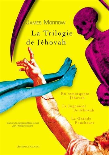 La Trilogie de Jhovah : En remorquant Jhovah ; Le Jugement de Jhovah ; La Grande Faucheuse
