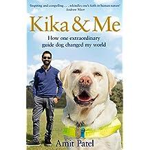 Kika & Me: How one extraordinary guide dog changed my world