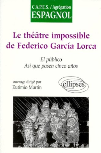 LE THEATRE IMPOSSIBLE DE FEDERICO GARCIA LORCA.