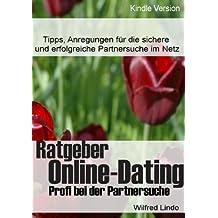 Ratgeber Online-Dating - Tipps, Anregungen für die sichere und erfolgreiche Partnersuche im Netz