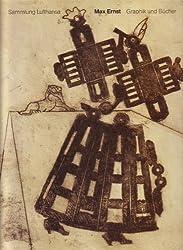 Max Ernst: Graphik Und Bucher/Prints and Books