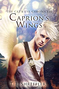 Caprion's Wings (The Cat's Eye Chronicles) (English Edition) von [Shreffler, T. L.]
