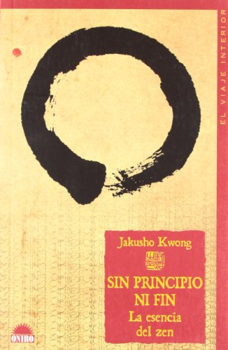 Sin principio ni fin - esencia del zen, la: 57 -El Viaje Interior