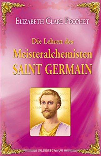 Die Lehren des Meisteralchemisten Saint Germain (Lehren Flamme)