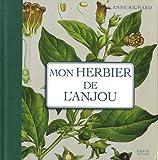 Mon herbier de l'Anjou : 93 planches botaniques anciennes revisitées, Plantes sauvages et cultivées en France
