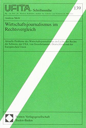 Wirtschaftsjournalismus im Rechtsvergleich: Aktuelle Probleme des Wirtschaftsjournalismus im Lichte des Rechts der Schweiz, der USA, von ... für Urheber- und Medienrecht UFITA, Band 139