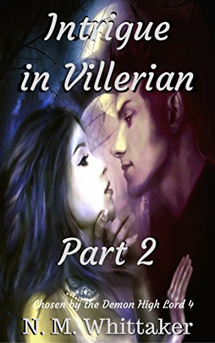 intrigue-in-villerian-part-2-chosen-by-the-demon-high-lord-4-a-demon-shifter-paranormal-romance-engl