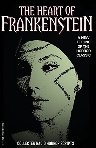 The Heart of Frankenstein: Collected Horror Radio Scripts by Claire Bartlett (2015-03-26)