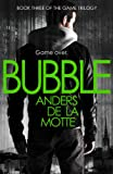 Bubble (The Game Trilogy, Book 3) (English Edition)
