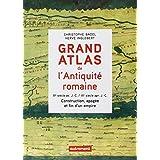 Grand atlas de l'Antiquité romaine : IIIe siècle avant J-C - VIe siècle après J-C