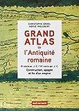 Grand atlas de l'Antiquité romaine - IIIe siècle avant J-C - VIe siècle après J-C