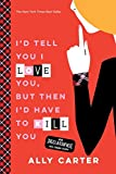 I'd Tell You I Love You, But Then I'd Have to Kill You (10th Anniversary Edition) (Gallagher Girls, Band 1)