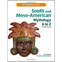 South and Meso-American Mythology A to Z by Bingham, Ann, Roberts, Jeremy (2010) Hardcover