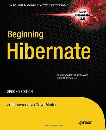 Beginning Hibernate (Expert's Voice in Java Technology) by Jeff Linwood (2010-05-27)