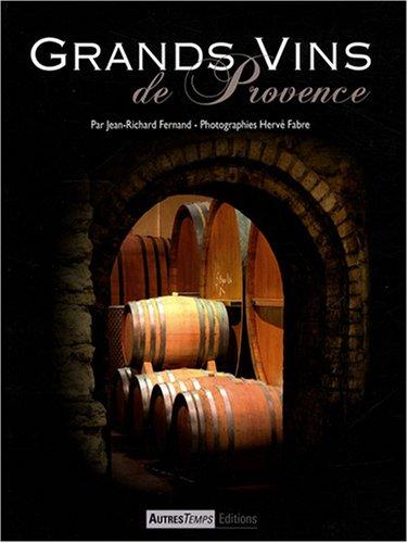Grands vins de Provence : Les Côtes de Provence