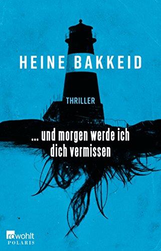 Bakkeid, Heine: ... und morgen werde ich dich vermissen