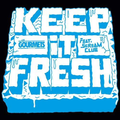 Gourmet-single (Keep It Fresh (feat. Scream Club) - Single)