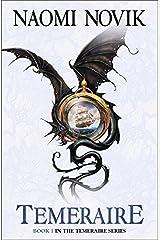 Temeraire (Temeraire 1) [a.k.a. His Majesty's Dragon] Paperback