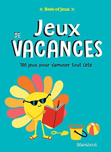 Best of Jeux de Vacances - Cahier de vacances par Collectif